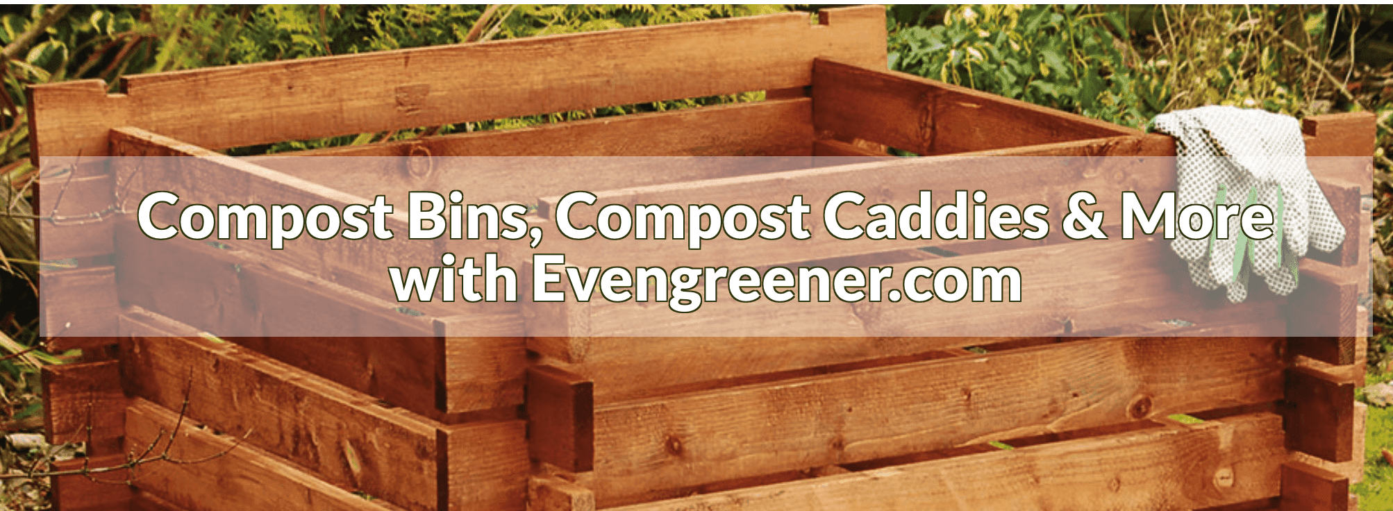 evengreener.com – Specialists Compost Bins and Garden Products